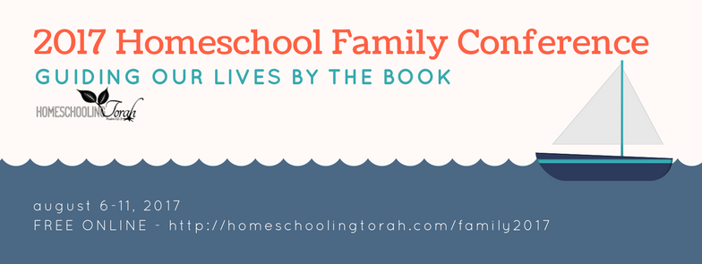 2017 Homeschool Family Conference | HomeschoolingTorah.com