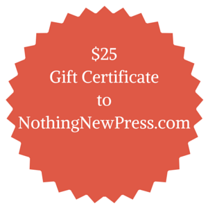 $25Gift CertificatetoNothingNewPress.com