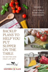 Backup Plans to Get Supper on the Table No Matter How Crazy Life Gets: Special Guest, Christy Jordan from Southern Plate | 2018 Homeschool Family Conference | HomBackup Plans to Get Supper on the Table No Matter How Crazy Life Gets: Special Guest, Christy Jordan from Southern Plate | 2018 Homeschool Family Conference | HomeschoolingTorah.comeschoolingTorah.com