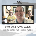 Live Q&A with Anne Elliott: Homeschooling Challenges