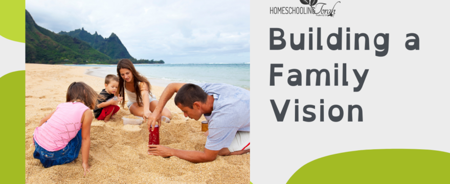 Building a Family Vision (2021 Homeschool Family Conference)