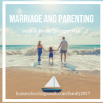 Marriage & Parenting with a Torah Perspective (2017 Homeschool Family Conference)