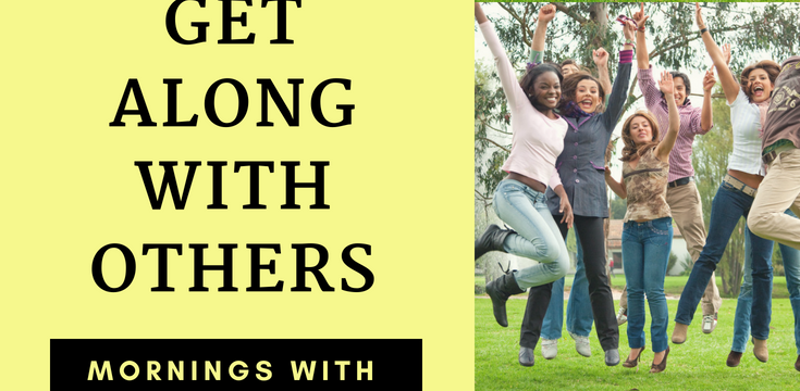 How to Get Along with Others