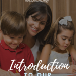 Introduction to Our Homeschooling Philosophy (VIDEO)