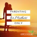 "The ""Parenting for Mothers Only"" Series"