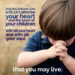 How to Circumcise Your Heart and the Hearts of Your Children