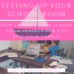 Setting Up Your School Room (2017 Homeschool Family Conference)