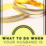 What to Do When Your Husband Is Wrong