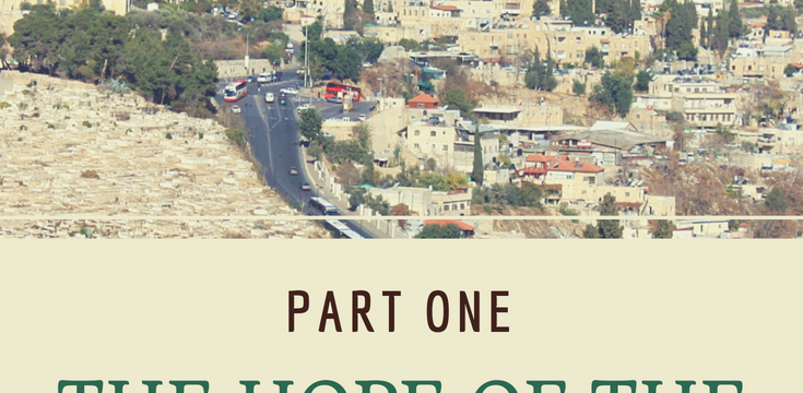The Hope of the Restoration of Israel (Part 1)