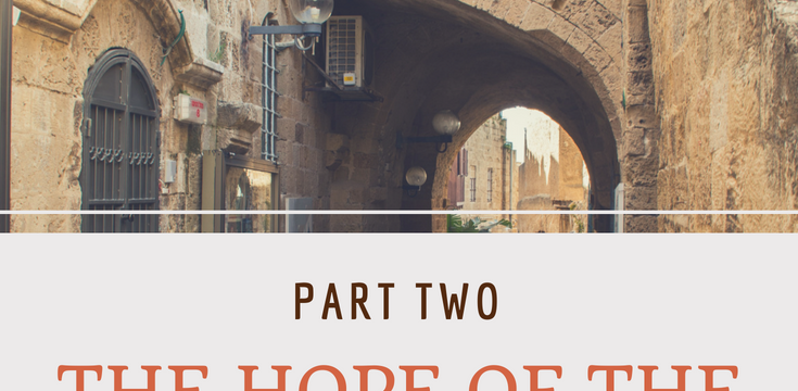 The Hope of the Restoration of Israel (Part 2)