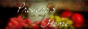 Proverbs in My Home