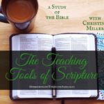"Master Class with Christine Miller: ""The Teaching Tools of Scripture"" (2017 Homeschool Family Conference)"