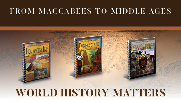 From Maccabees to Middle Ages, World History Matters | HomeschoolingTorah.com